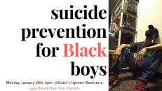 01/28-Suicide Prevention for Black boys @ Sisters Uptown Bookstore and Cultural Center, New York