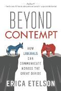 02/22-Beyond Contempt - How Liberals Can Communicate Across the Great Divide, Book on B, Hayward