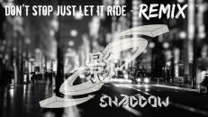 Don't Stop Just Let It Ride REMIX - Shaddow