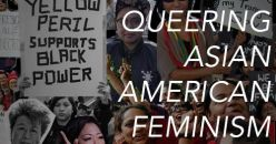 04/22-Queering Asian American Feminism @ New Women Space, Brooklyn...