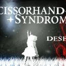 Deseo (Wish) - ScissorHand Syndrome